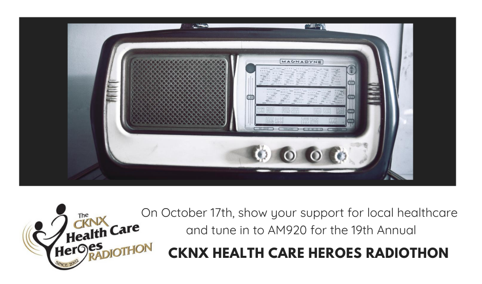 "Text reads "" On October 17th, show your support for local health care and tune in to AM920 for the 19th Annual CKNX Health Care Heroes Radiothon."" Picture of a radio on a black background"